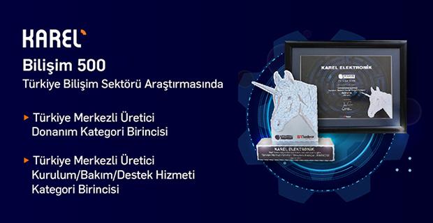 Bilişim 500 Türkiye Bilişim Sektörü Araştırmasında Karel'e 2 Birincilik