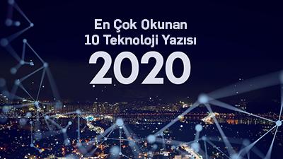 2020'nin En Çok Okunan 10 Teknoloji Yazısı