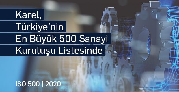 Karel, Türkiye'nin En Büyük 500 Sanayi Kuruluşu Listesinde
