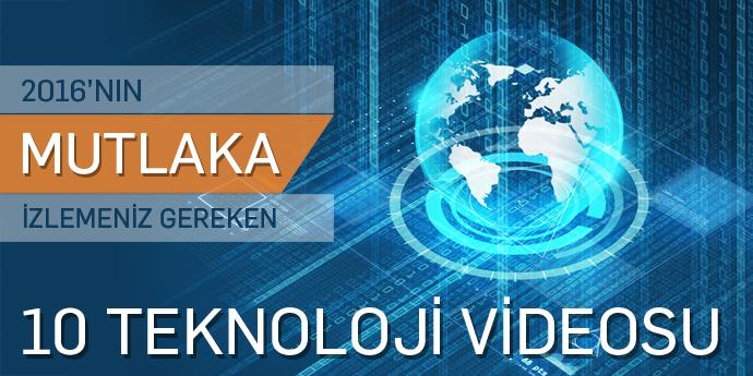 mutlaka izlemeniz gereken 10 teknoloji videosu
