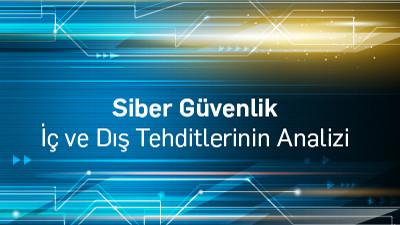IT Alanında Siber Güvenlik - İç ve Dış Tehditlerinin Analizi
